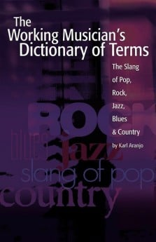 Working Musicians Dictionary Of Terms