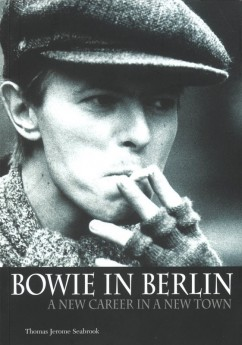 Bowie In Berlin A New Career Reference (O/P)