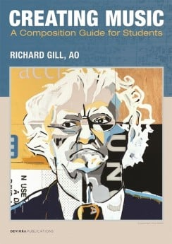 RICHARD GILL - CREATING MUSIC COMPOSTION GUIDE STUDENTS