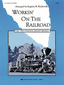 WORKIN ON THE RAILROAD 2P8H